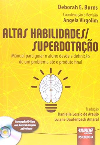 Altas Habilidades/ Superdotação. Manual Para Guiar o Aluno Desde a Definição de Um Problema Até o Produto Final