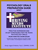 Psychology Orals Preparation Guide Adult Practice Workbook and Study Strategies for the Texas Psychology Orals : ONLINE VIGNETTES and EXAMS EDITION, Jagpat O'Halloran, Evelyn, 098963910X