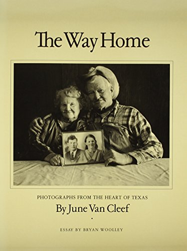 The Way Home: Photographs from the Heart of Texas (Charles and Elizabeth Prothro Texas Photography Series)