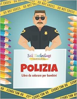 Amazon It Polizia Libro Da Colorare Per Bambini Bold