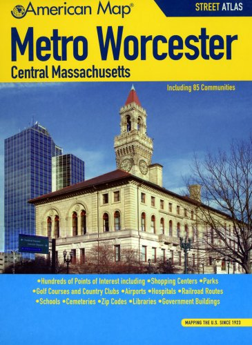 American Map Metro Worcester/ Central Massachusetts (Metro Worcester Central Mass Street Atlas) (Worcester Road Map)