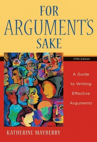 Download For Argument's Sake: A Guide to Writing Effective Arguments 5th Edition by Mayberry, Katherine [Paperback] pdf