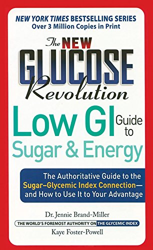Download The New Glucose Revolution Low GI Guide to Sugar and Energy: The Authoritative Guide to the Sugar-Glycemic Index Connection - and How to Use It to Your Advantage ebook