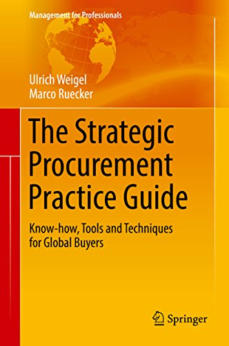 The Strategic Procurement Practice Guide  Know How  Tools And Techniques For Global Buyers  Management For Professionals