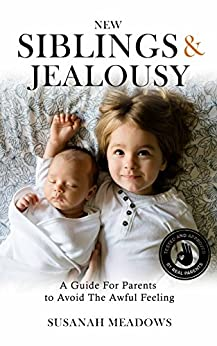 New Siblings & Jealousy, A Guide For Parents To Avoid The Awful Feeling