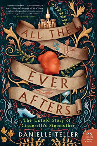 All the Ever Afters: The Untold Story of Cinderella's Stepmother -