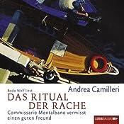 Das Ritual der Rache: Commissario Montalbano vermisst einen guten Freund | Andrea Camilleri