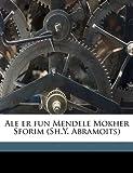 Ale Er Fun Mendele Mokher Sforim, 1835-1917 Mendele Mokher Sefarim, 1149266015
