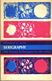 Serigraphy, Kenneth W. Auvil, 0138071640
