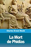 La Mort de Phidias (French Edition)