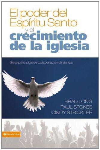 El poder del Espíritu Santo y el crecimiento de la iglesia: Siete principios de colaboración dinámica (Spanish Edition)