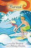 Burned: A Novel (Faithgirlz / Soul Surfer)