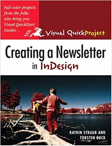 Creating A Newsletter In InDesign: Visual QuickProject Guide Download Pdf