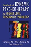 Handbook of Dynamic Psychotherapy for Higher Level Personality Pathology, Caligor, Eve and Kernberg, Otto F., 1585622125