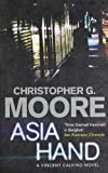 Front cover for the book Asia Hand by Christopher G. Moore