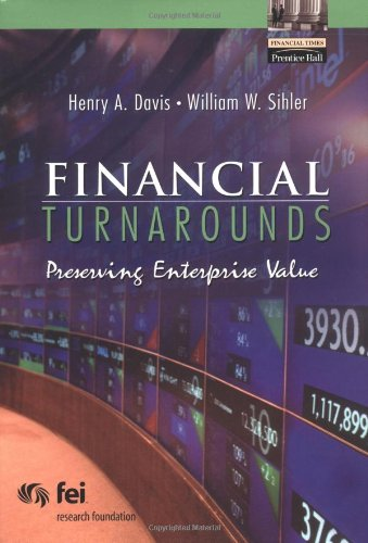 Financial Turnarounds: Preserving Enterprise Value (Financial Times Prentice Hall Books)