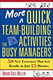 Search : More Quick Team-Building Activities for Busy Managers: 50 New Exercises That Get Results in Just 15 Minutes