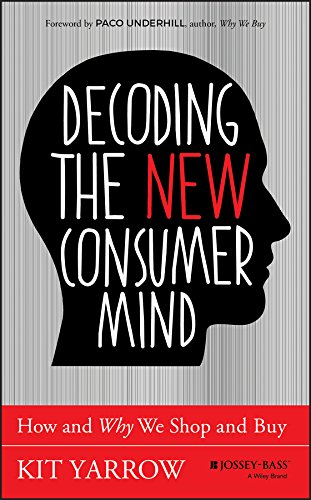 Decoding the New Consumer Mind: How and Why We Shop and - New Market Shopping