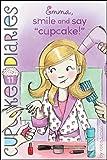 "Emma, Smile and Say ""Cupcake!"" (Cupcake Diaries)"