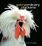 Extraordinary Chickens, Stephen Green-Armytage, 0810933438