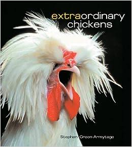 Extraordinary Chickens Stephen Green Armytage 9780810933439