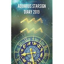 Aquarius Starsign Diary 2019: Aquarius Zodiac January 20th to February 18th Monthly Horoscope Daily Diary 2019