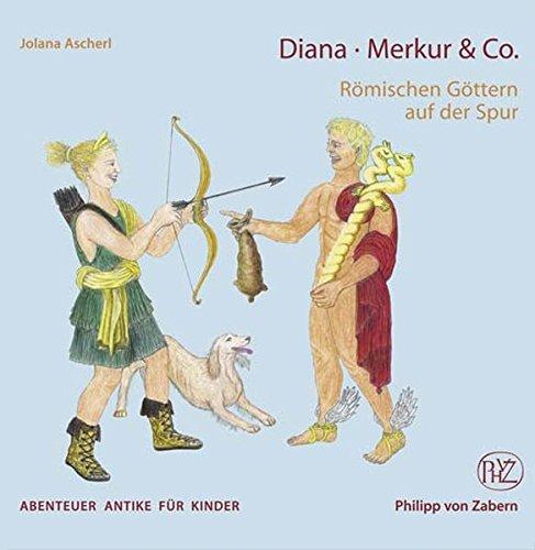 Diana, Merkur & Co: Römischen Göttern auf der Spur