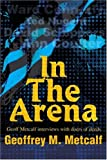 In the Arena, Geoffrey M. Metcalf, 0595257526