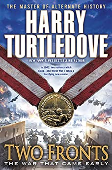 Two Fronts (The War That Came Early, Book Five) by [Turtledove, Harry]