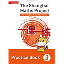 Shanghai Maths – The Shanghai Maths Project Practice Book Year 3: For the English National Curriculum