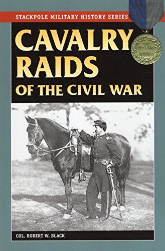 - Cavalry Raids of the Civil War (Stackpole Military History Series)