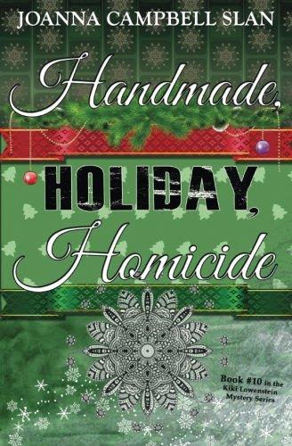 Handmade, Holiday, Homicide: Book #10 in the Kiki Lowenstein Mystery Series (Volume 10) [Joanna Campbell Slan] (Tapa Blanda)