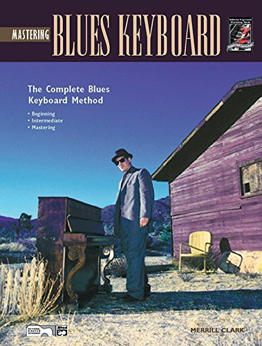 Mastering Blues Keyboard: Complete Blues Keyboard Method ()