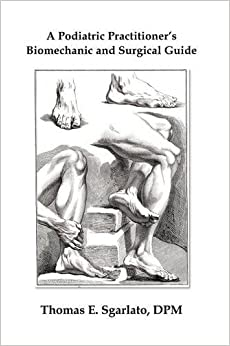 Book A Podiatric Practitioner's Biomechanic and Surgical Guide
