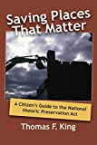 Saving Places that Matter: A Citizen's Guide to the