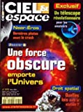CIEL ET ESPACE [No 370] du 01/03/2001 - UN TELESCOPE REVOLUTIONNAIRE POUR LES AMATEURS - NEAR-EROS - PHOTOS AVANT LE CRASH - UNE FORCE OBSCURE EMPORTE L'UNIVERS - DROIT SPATIAL - DANS LES STATIONS.