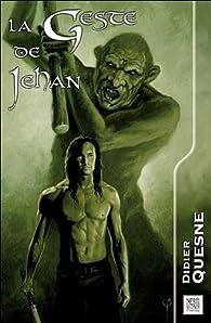 La Geste de Jehan par Didier Quesne