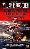 Down to the Sea, William R. Forstchen, 0451458060
