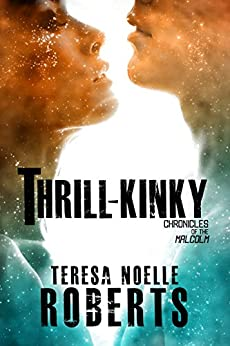 Thrill-Kinky (Chronicles of the Malcolm Book 1) by [Roberts, Teresa Noelle]