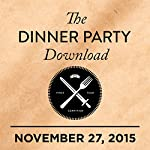 311: Joe Manganiello, Devendra Banhart, Joy Williams |  The Dinner Party Download