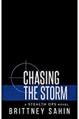 Chasing the Storm (Stealth Ops Book 10) Kindle Edition