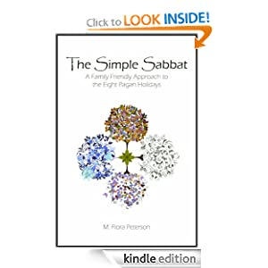 The Simple Sabbat ~ A Family Friendly Approach to the Eight Pagan Holidays (Simply Pagan) M. Flora Peterson
