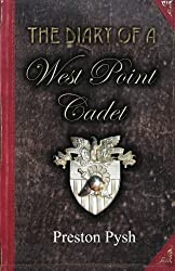 The Diary of a West Point Cadet: Captivating and Hilarious Stories for Developing the Leader Within You by Preston George Pysh (2011-08-21)