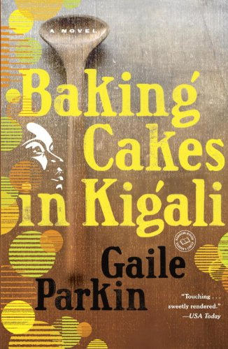 Africa Cake - Baking Cakes in Kigali: A Novel