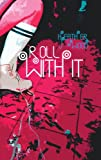 Roll with It, Wood, Heather J., 1926639340
