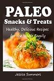 Paleo Snacks and Treats, Jessica Summers, 1495939561