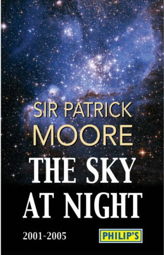 Download Philip's The Sky At Night 2001 to 2005 (Philip's Astronomy) PDF