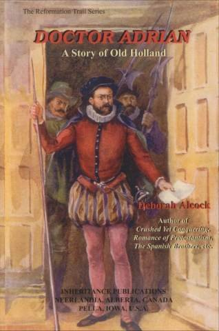 Download Doctor Adrian: A Story of Old Holland (Reformation Trail Series) ebook