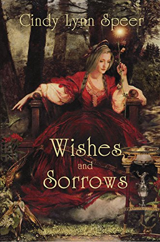 Wishes and Sorrows (Myth and Magic)
