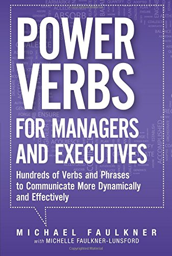 Download Power Verbs for Managers and Executives: Hundreds of Verbs and Phrases to Communicate More Dynamically and Effectively ebook